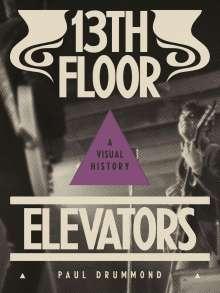 Paul Drummond: 13th Floor Elevators, Buch