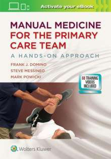 Frank J. Domino: Manual Medicine for the Primary Care Team:  A Hands-On Approach 1e, Buch