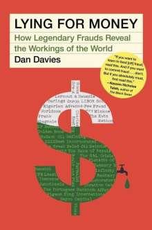 Dan Davies: Lying for Money: How Legendary Frauds Reveal the Workings of the World, Buch