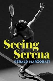 Gerald Marzorati: Seeing Serena, Buch