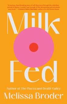 Melissa Broder: Milk Fed, Buch