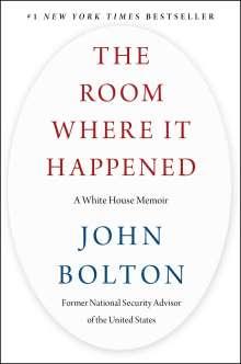John Bolton: The Room Where It Happened, Buch
