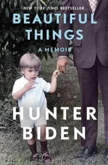 Hunter Biden: Beautiful Things: A Memoir, Buch