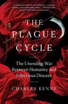 Charles Kenny: The Plague Cycle: The Unending War Between Humanity and Infectious Disease, Buch