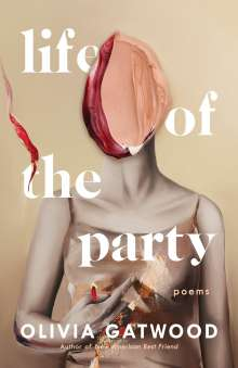 Olivia Gatwood: Life of the Party, Buch
