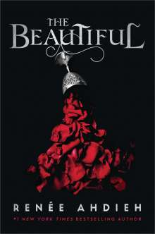 Renée Ahdieh: The Beautiful, Buch