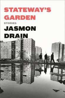 Jasmon Drain: Stateway's Garden: Stories, Buch