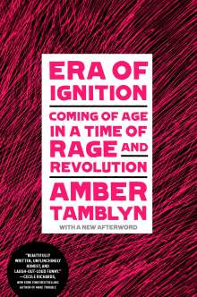 Amber Tamblyn: Era of Ignition: Coming of Age in a Time of Rage and Revolution, Buch