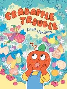 Kaeti Vandorn: Crabapple Trouble: (A Graphic Novel), Buch