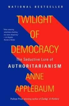 Anne Applebaum: Twilight of Democracy, Buch