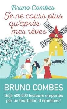Bruno Combes: Je ne cours plus qu'après mes rêves, Buch