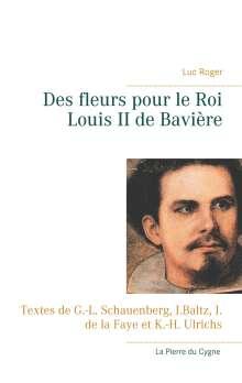 Luc Roger: Roger, L: FRE-DES FLEURS POUR LE ROI LOU, Buch