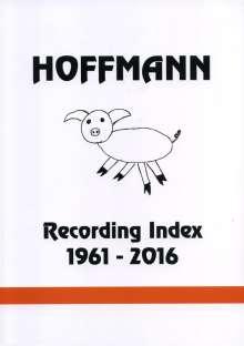 Dieter Hoffmann: Hoffmann Recording Index 1961 - 2016 (3 Bände), Buch