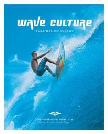 Stefan Strauss: Wave Culture - Faszination Surfen, Buch