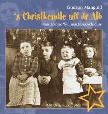 Gudrun Mangold: s Christkendle uff dr Alb, Buch