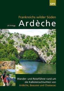 Uli Frings: Ardèche, Frankreichs wilder Süden, Buch