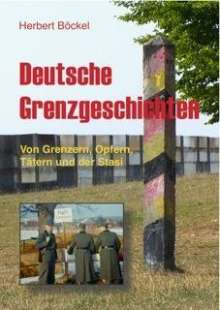 Herbert Böckel: Deutsche Grenzgeschichten, Buch