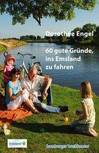 Dorothée Engel: 60 gute Gründe, ins Emsland zu fahren, Buch