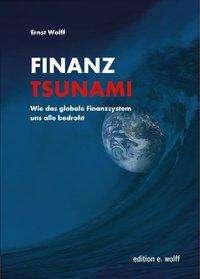 Ernst Wolff: Finanz-Tsunami, Buch