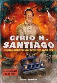 David Renske: Cirio H. Santiago - Unbekannter Meister des B-Films, Buch