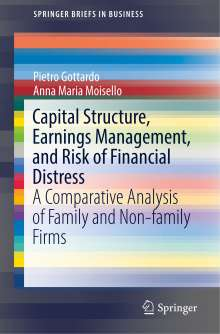 Pietro Gottardo: Capital Structure, Earnings Management, and Risk of Financial Distress, Buch