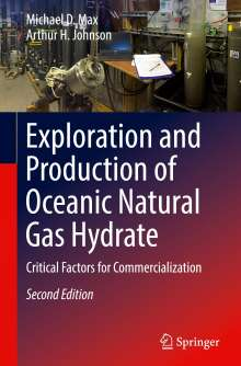 Michael D. Max: Exploration and Production of Oceanic Natural Gas Hydrate, Buch