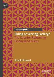 Shahid Ahmed: Ruling or Serving Society?, Buch