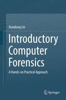 Xiaodong Lin: Introductory Computer Forensics, Buch