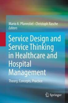 Service Design and Service Thinking in Healthcare and Hospital Management, Buch