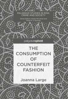 Joanna Large: The Consumption of Counterfeit Fashion, Buch