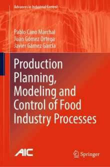 Pablo Cano Marchal: Production Planning, Modeling and Control of Food Industry Processes, Buch