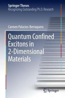 Carmen Palacios-Berraquero: Quantum Confined Excitons in 2-Dimensional Materials, Buch