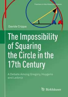 Davide Crippa: The Impossibility of Squaring the Circle in the 17th Century, Buch