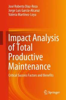 José Roberto Díaz-Reza: Impact Analysis of Total Productive Maintenance, Buch