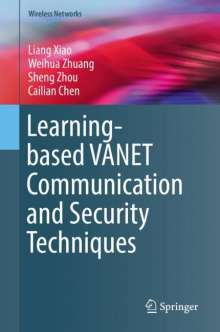 Liang Xiao: Learning-based VANET Communication and Security Techniques, Buch