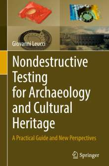 Giovanni Leucci: Nondestructive Testing for Archaeology and Cultural Heritage, Buch