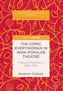 Susanne Colleary: The Comic Everywoman in Irish Popular Theatre, Buch