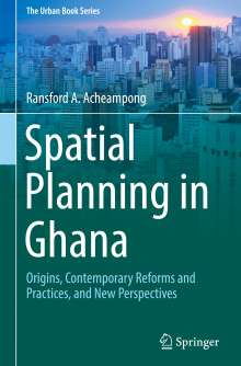 Ransford A. Acheampong: Spatial Planning in Ghana, Buch