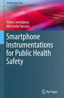 Abbas Jamalipour: Smartphone Instrumentations for Public Health Safety, Buch