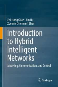 Zhi-Hong Guan: Introduction to Hybrid Intelligent Networks, Buch