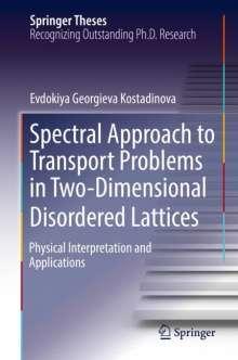 Evdokiya Georgieva Kostadinova: Spectral Approach to Transport Problems in Two-Dimensional Disordered Lattices, Buch