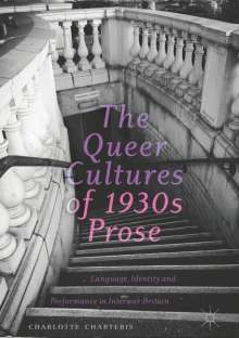 Charlotte Charteris: The Queer Cultures of 1930s Prose, Buch