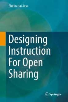 Shalin Hai-Jew: Designing Instruction For Open Sharing, Buch