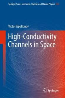 Victor Apollonov: High-Conductivity Channels in Space, Buch