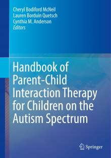 Handbook of Parent-Child Interaction Therapy for Children on the Autism Spectrum, Buch