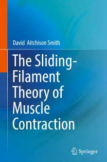 David Aitchison Smith: The Sliding-Filament Theory of Muscle Contraction, Buch