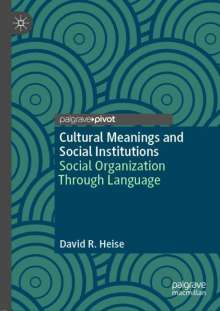David R. Heise: Cultural Meanings and Social Institutions, Buch