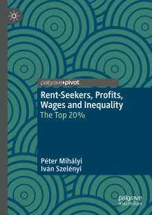 Péter Mihályi: Rent-Seekers, Profits, Wages and Inequality, Buch