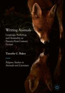 Timothy C. Baker: Writing Animals, Buch