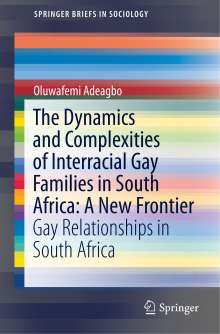 Oluwafemi Adeagbo: The Dynamics and Complexities of Interracial Gay Families in South Africa: A New Frontier, Buch